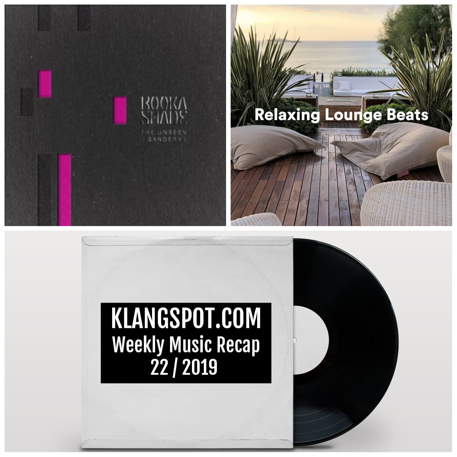 Weekly Music Recap | Week 22/2019: Relaxing Lounge Beats / Booka Shade - 'The Unseen'