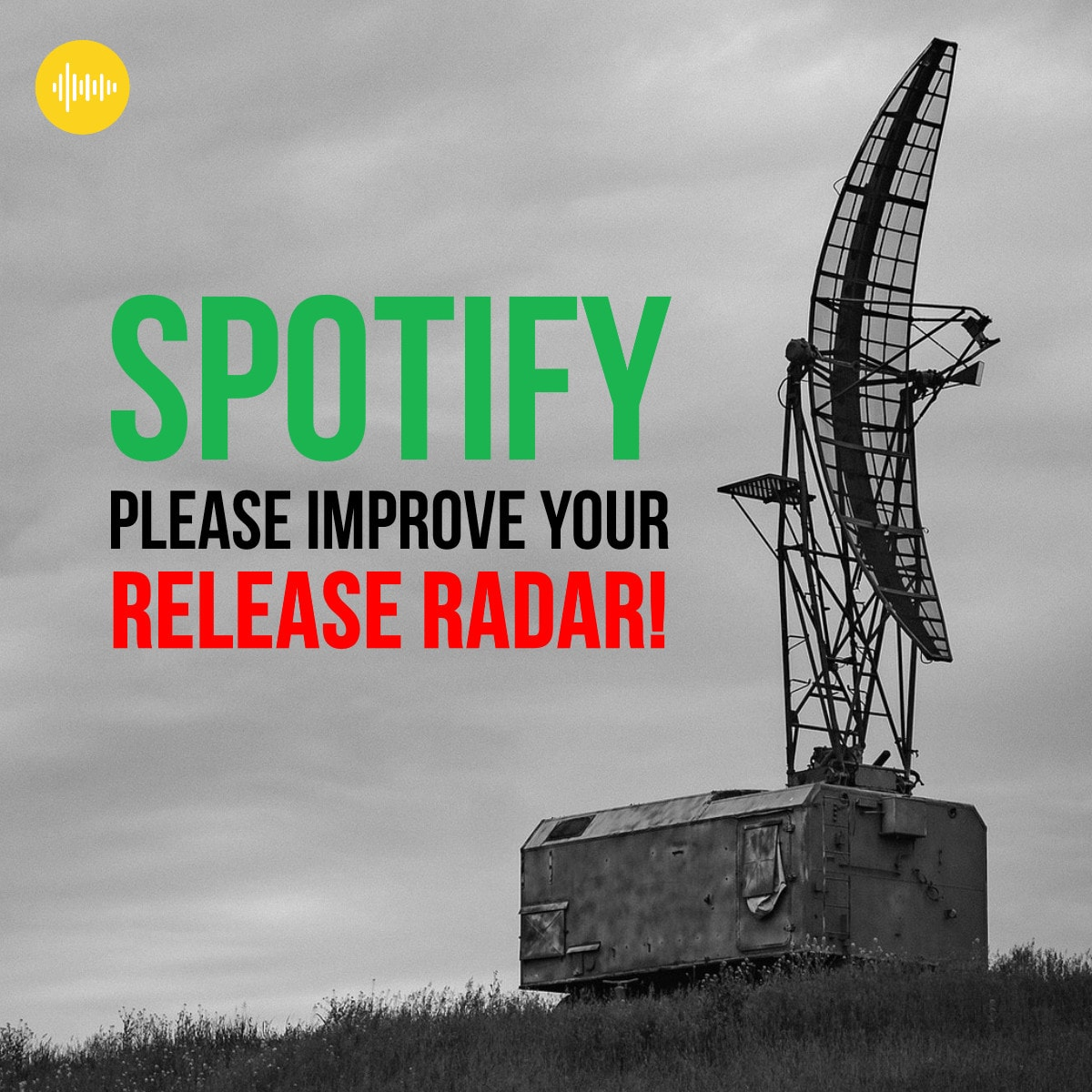 Spotify please improve your Release Radar - Spotify, please improve your Release Radar!