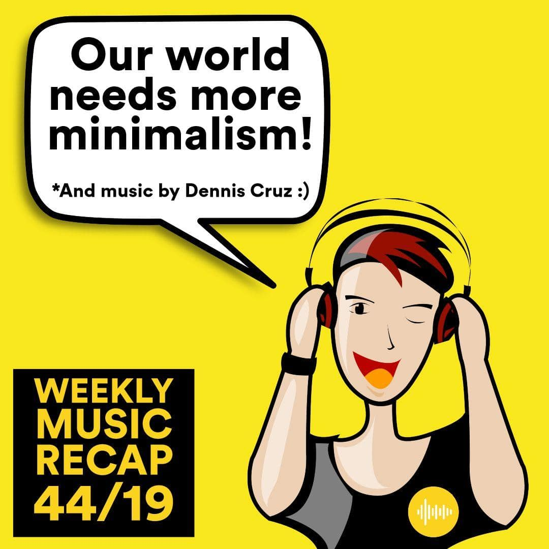Weekly Music Recap 44/19: Dennis Cruz - Better Than Pussy (Minimal Infusions)