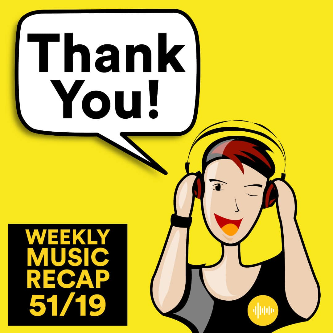 Weekly Music Recap 51/19: Thank You