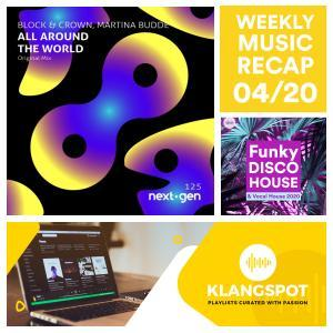 Weekly Music Recap 04/20: Block & Crown & Martina Budde - All Around the World (Funky Disco House & Vocal House 2020)