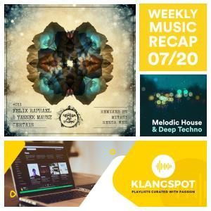 Weekly Music Recap 07/20: Felix Raphael & Yannek Maunz - Certain (Melodic House & Deep Techno Spotify Playlist)