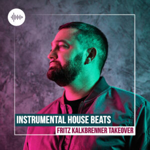 Instrumental House Beats - Fritz Kalkbrenner Soptify Playlist Takeover