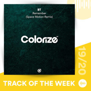 Track of the Week 19/20: BT - Remember (Space Motion Remix)