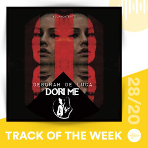 Deborah De Luca - Dori Me (Track of the Week 28/20)