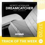 Moritz Hofbauer feat. PaulWetz - Dreamcatcher (Track of the Week 37/20)